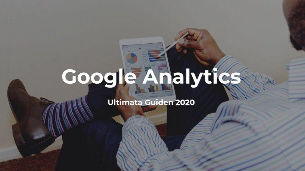 Google Analytics - Ultimata Guiden 2020